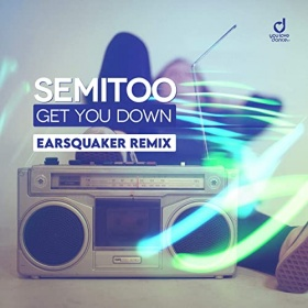 SEMITOO - GET YOU DOWN (EARSQUAKER REMIX)